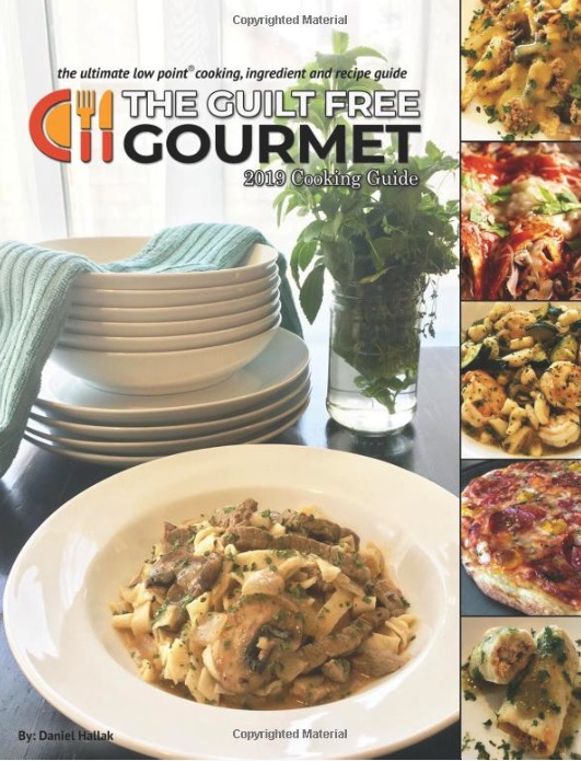 The Guilt Free Gourmet 2019 Cooking Guide: The Ultimate Low Point Cooking, Ingredient And Recipe Guide By Daniel Hallak
